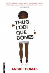 Thug. L'odi que dónes